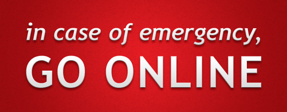 In case of emergency, go online!